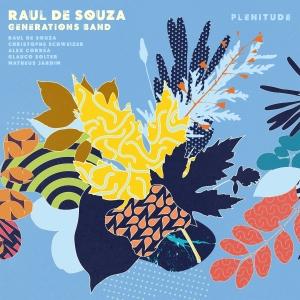 """Raul de Souza veröffentlicht mit Generations Band neues Album: """"Plentitude"""""""