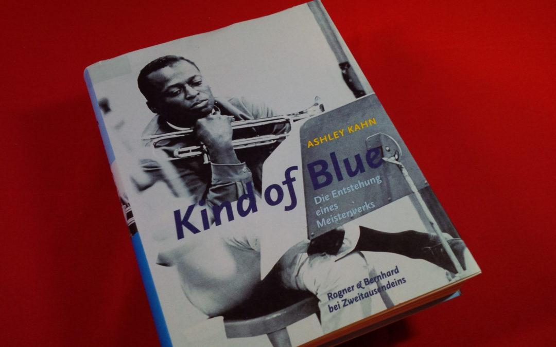 Buchtipp: Kind of Blue – Die Entstehung eines Meisterwerkes von Ashley Kahn