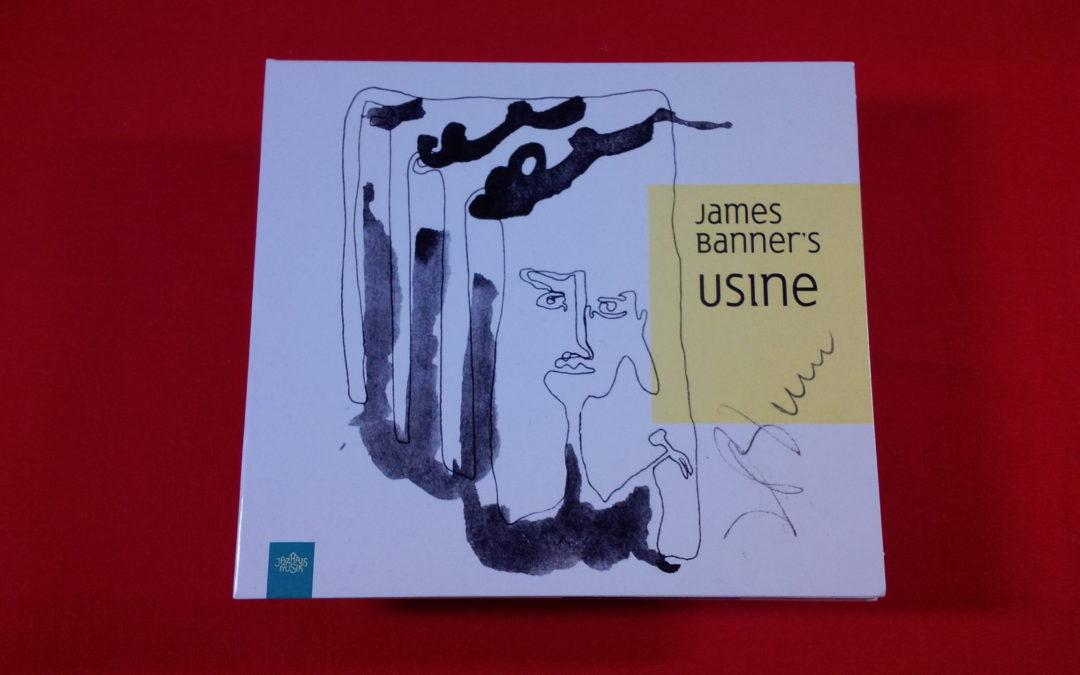 James Banner´s Usine – eine spannende Reise in den Jazz des 21. Jahrhunderts