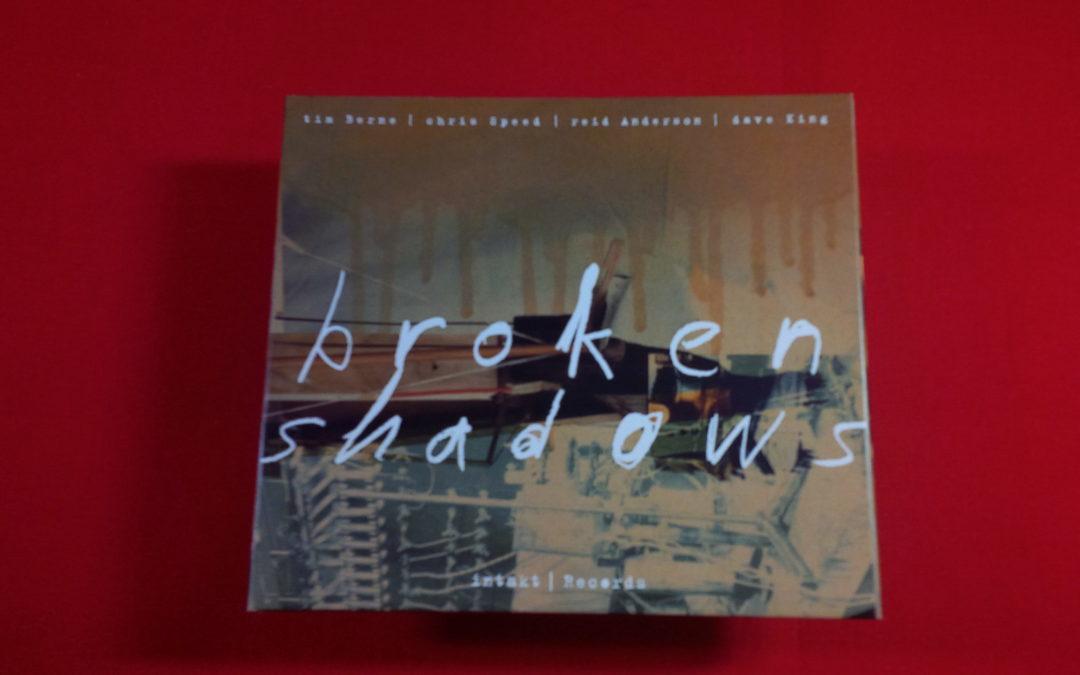 """Mein Hörtipp: Berne/Speed/Anderson/King: """"Broken Shadows"""" – Pure Energie!"""
